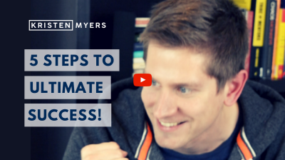 Kristen Myers - 5 Steps To Ultimate Success